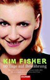 Kim Fisher - 90 Tage auf Bewhrung