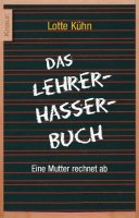 Lotte Khn - Das Lehrerhasserbuch