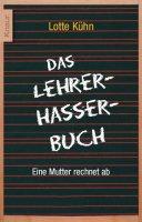 Lotte Kühn - Das Lehrerhasserbuch