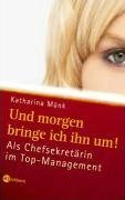 Katharina Münk - Und morgen bringe ich ihn um!