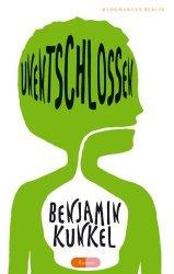 Benjamin Kunkel - Unentschlossen